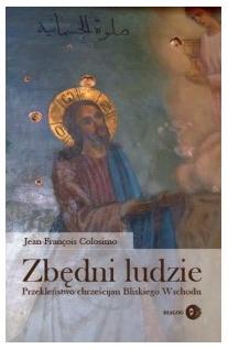 """Książka """"ZBĘDNI LUDZIE"""" o chrześcijanach Bliskiego Wschodu"""